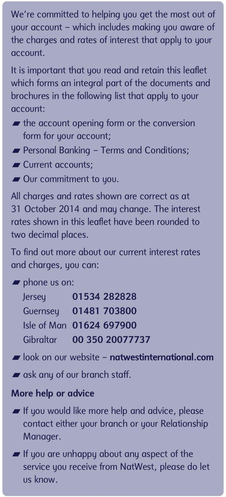 conversion form for your account; Personal Banking Terms and Conditions; Current accounts; Our commitment to you. All charges and rates shown are correct as at 31 October 2014 and may change.