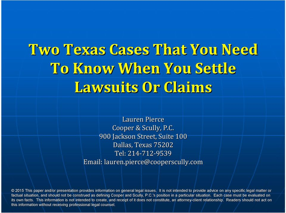 It is not intended to provide advice on any specific legal matter or factual situation, and should not be construed as defining Cooper r and Scully, P.C.'s position in a particular situation.