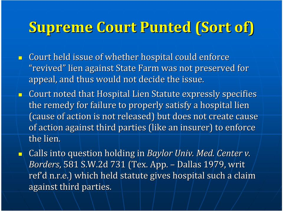 Court noted that Hospital Lien Statute expressly specifies the remedy for failure to properly satisfy a hospital lien (cause of action is not released) but