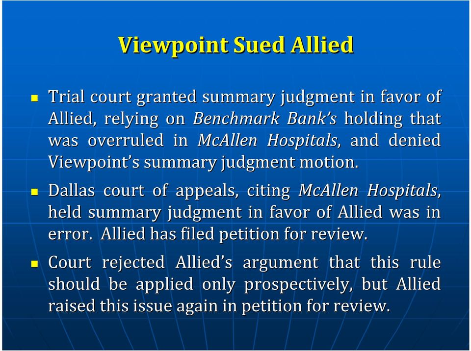 Dallas court of appeals, citing McAllen Hospitals, held summary judgment in favor of Allied was in error.