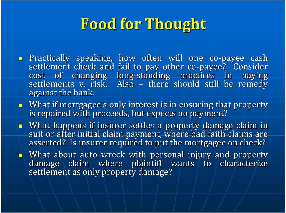 What if mortgagee s s only interest is in ensuring that property is repaired with proceeds, but expects no payment?