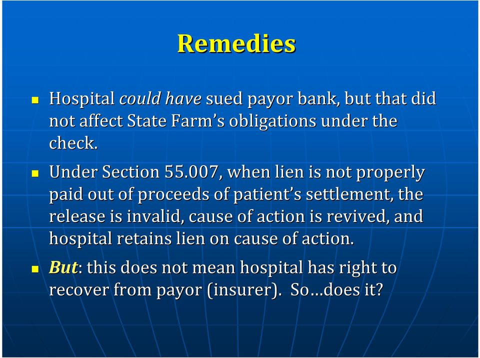 007, when lien is not properly paid out of proceeds of patient s s settlement, the release is