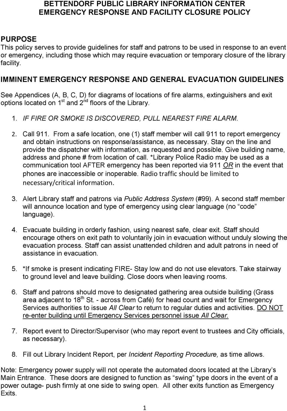 IMMINENT EMERGENCY RESPONSE AND GENERAL EVACUATION GUIDELINES See Appendices (A, B, C, D) for diagrams of locations of fire alarms, extinguishers and exit options located on 1 st and 2 nd floors of