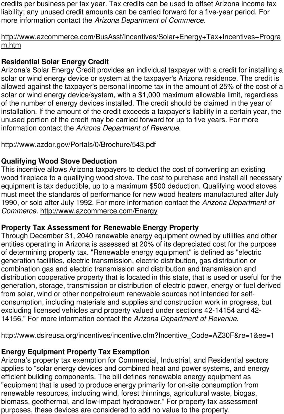 htm Residential Solar Energy Credit Arizona's Solar Energy Credit provides an individual taxpayer with a credit for installing a solar or wind energy device or system at the taxpayer's Arizona