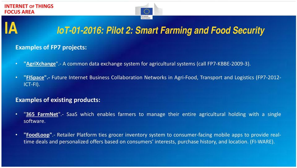 "Future Internet Business Collaboration Networks in Agri Food, Transport and Logistics (FP7 2012 ICT FI). Examples of existing products: ""365 FarmNet""."