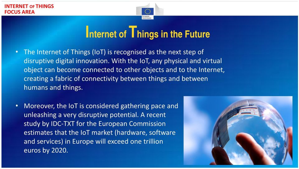 between things and between humans and things. Moreover, the IoT is considered gathering pace and unleashing a very disruptive potential.