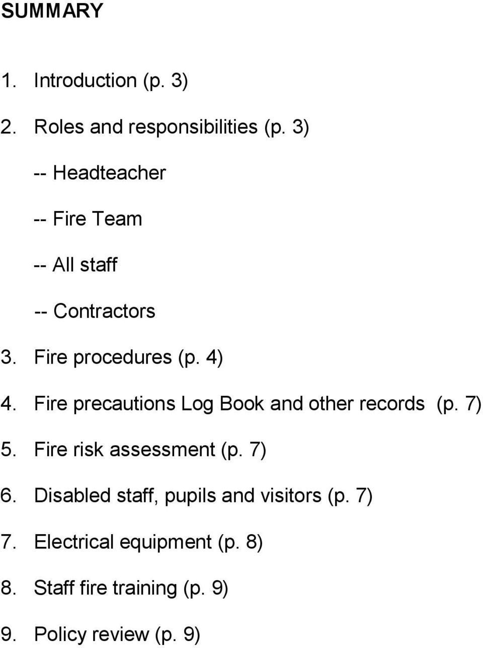 Fire precautions Log Book and other records (p. 7) 5. Fire risk assessment (p. 7) 6.