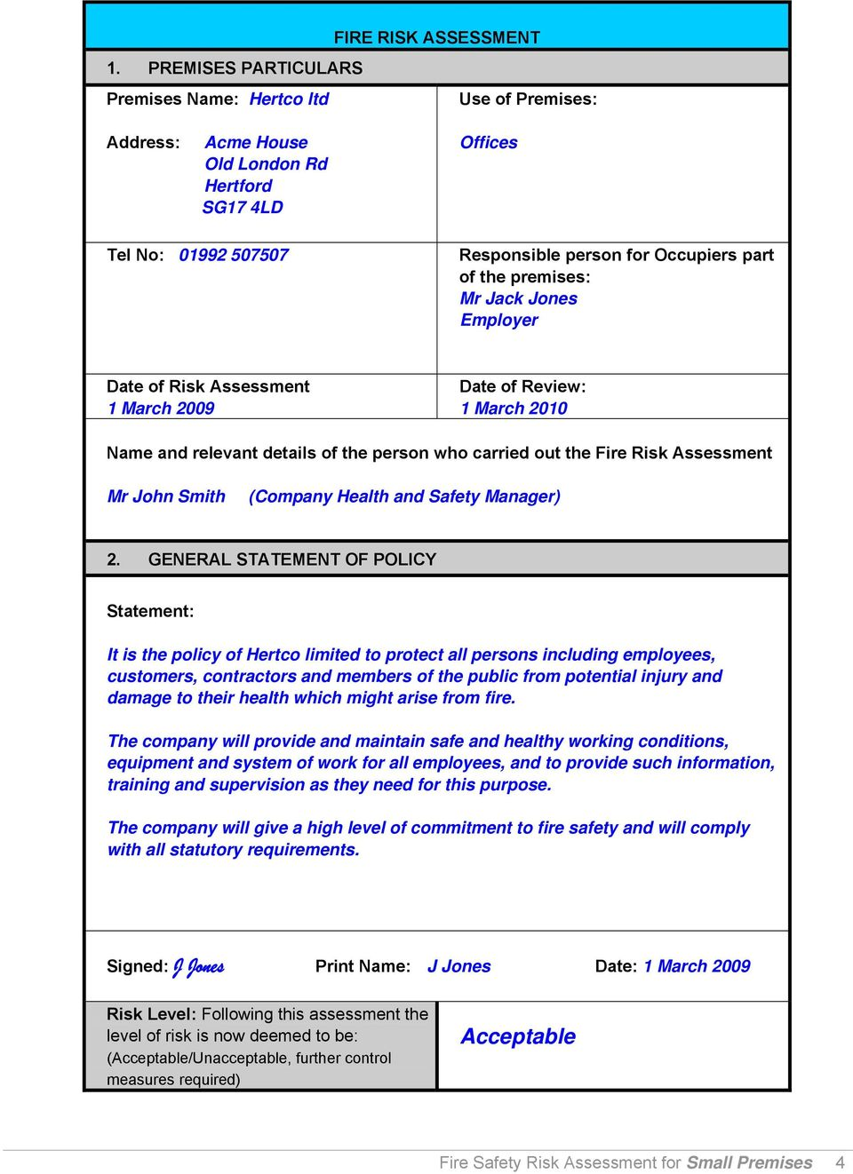 Mr Jack Jones Employer Date of Risk Assessment 1 March 2009 Date of Review: 1 March 2010 Name and relevant details of the person who carried out the Fire Risk Assessment Mr John Smith (Company Health