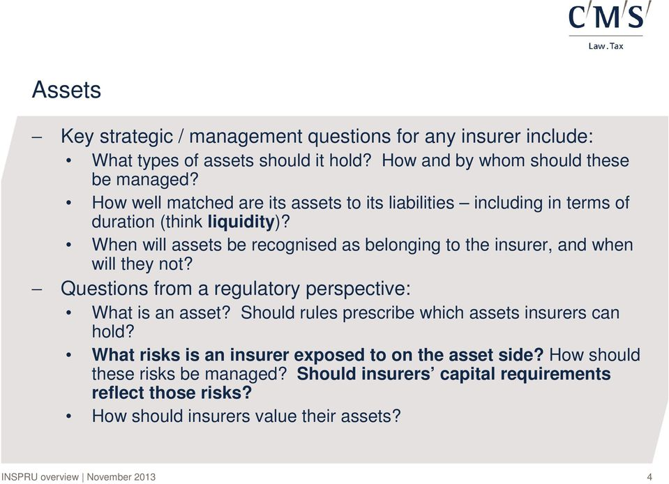 When will assets be recognised as belonging to the insurer, and when will they not? Questions from a regulatory perspective: What is an asset?