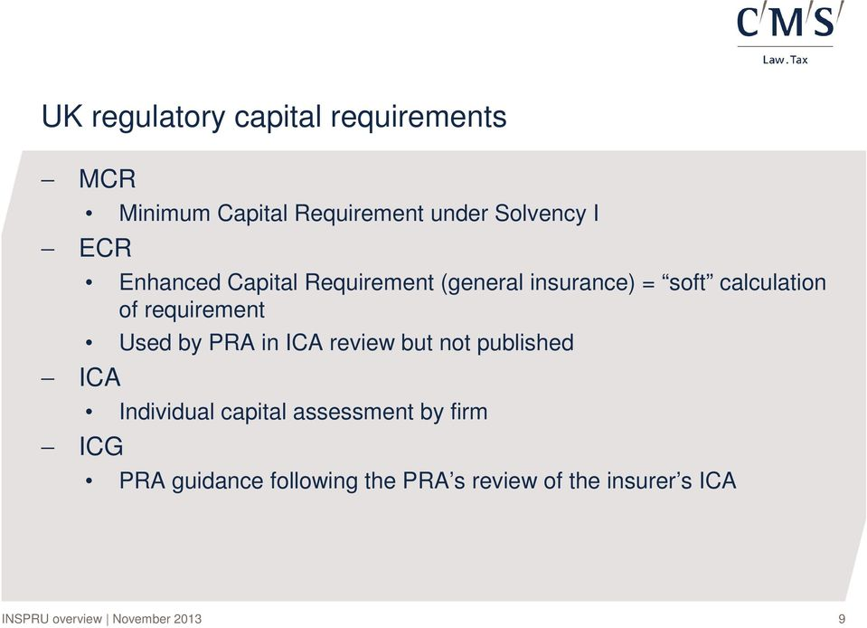 calculation of requirement Used by PRA in ICA review but not published ICA