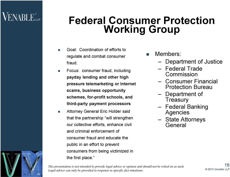 processors Attorney General Eric Holder said that the partnership will strengthen our collective efforts, enhance civil and criminal enforcement of consumer fraud and educate the