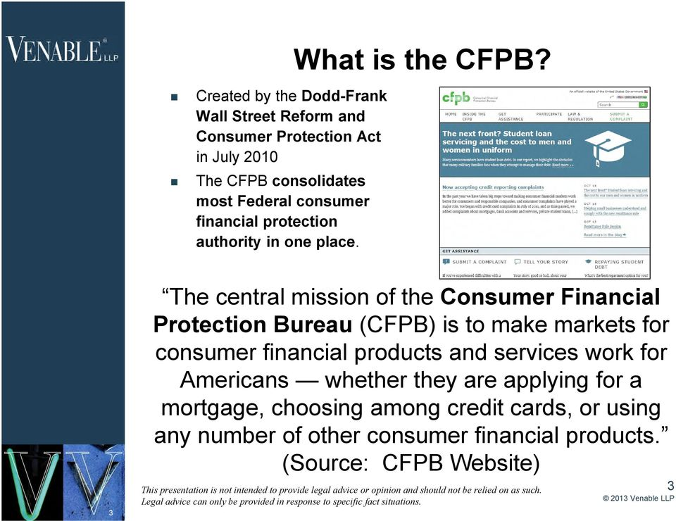 3 The central mission of the Consumer Financial Protection Bureau (CFPB) is to make markets for consumer financial products