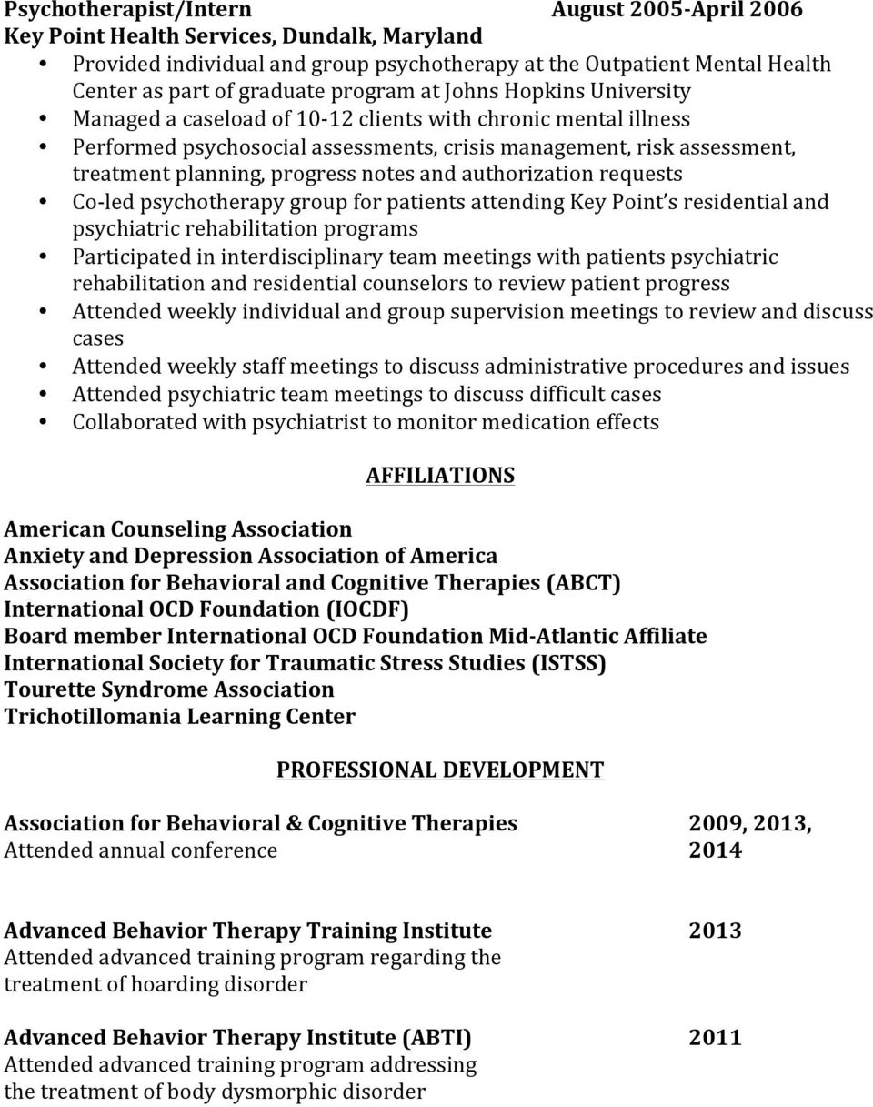 progress notes and authorization requests Co- led psychotherapy group for patients attending Key Point s residential and psychiatric rehabilitation programs Participated in interdisciplinary team