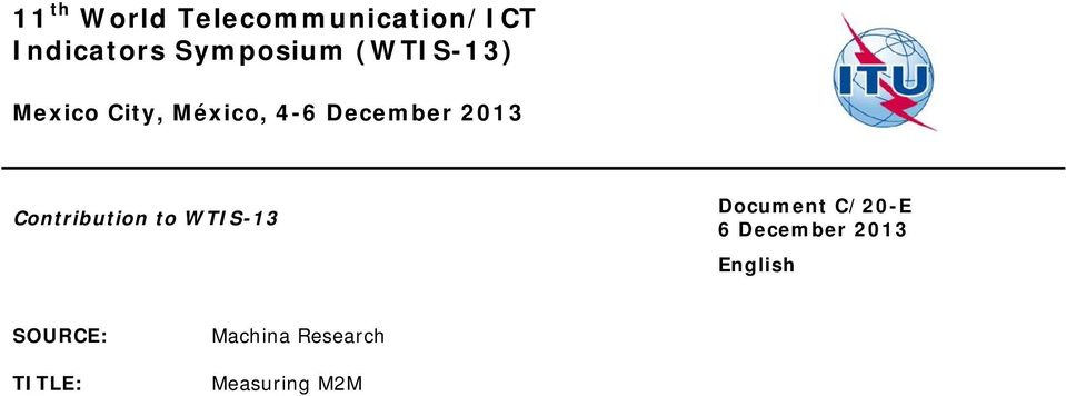 2013 Contribution to WTIS-13 Document C/20-E 6