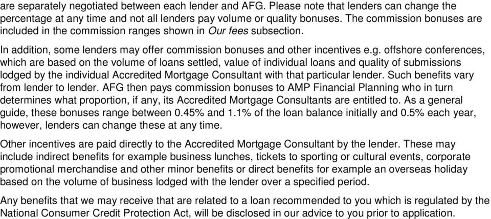 s shown in Our fees subsection. In addition, some lenders may offer commission bonuses and other incentives e.g.
