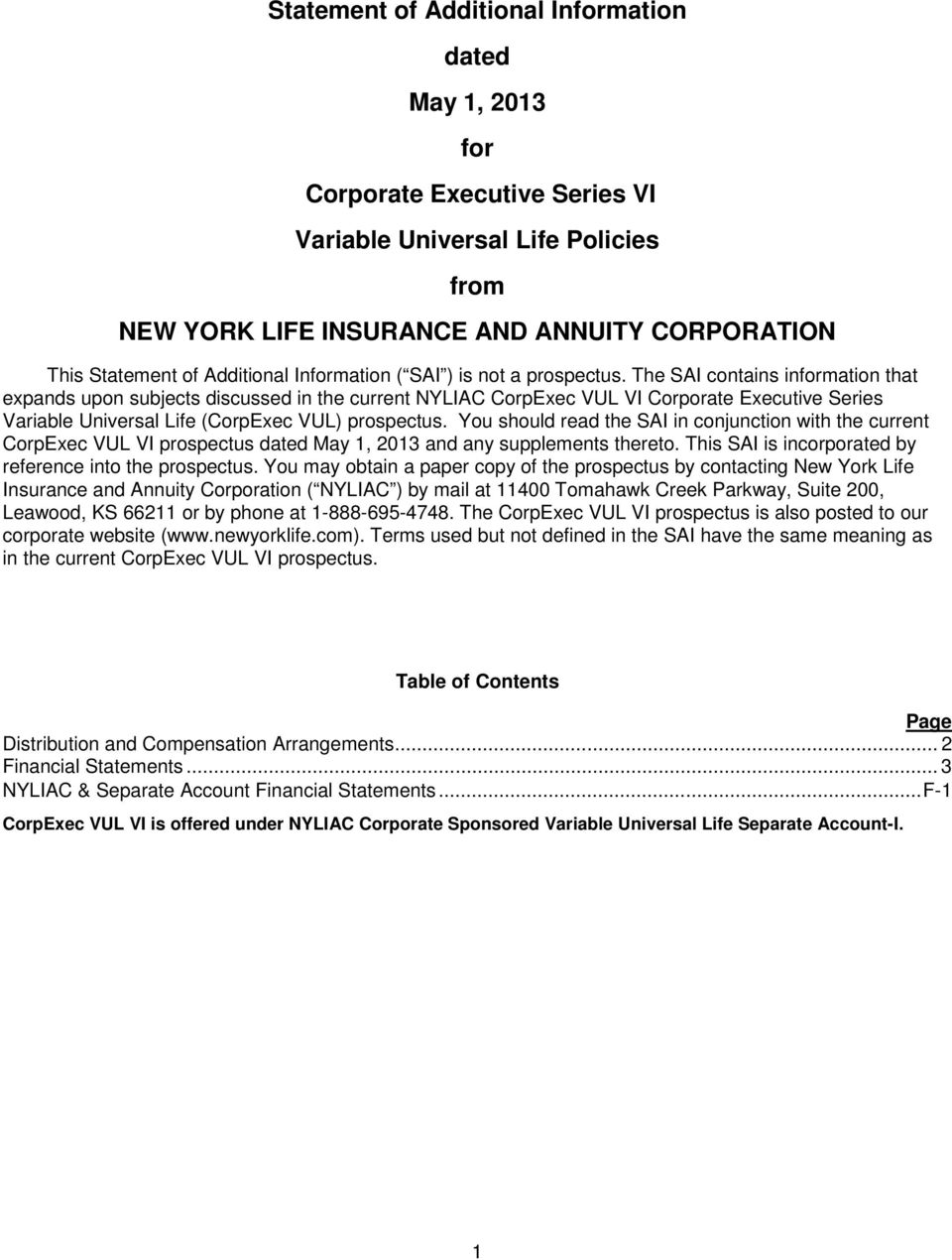 The SAI contains information that expands upon subjects discussed in the current NYLIAC CorpExec VUL VI Corporate Executive Series Variable Universal Life (CorpExec VUL) prospectus.