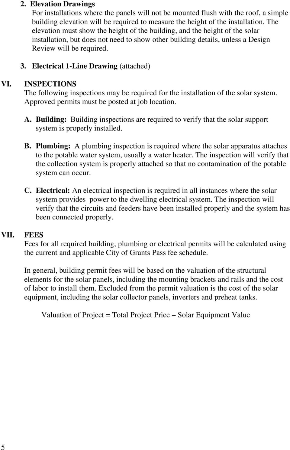Electrical 1-Line Drawing (attached) VI. INSPECTIONS The following inspections may be required for the installation of the solar system. Ap