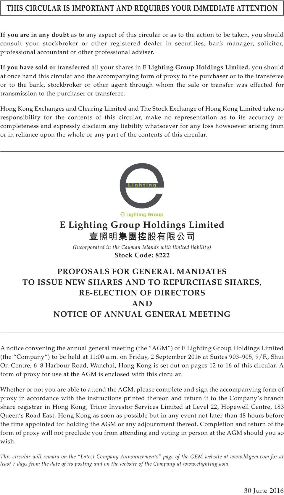 If you have sold or transferred all your shares in E Lighting Group Holdings Limited, you should at once hand this circular and the accompanying form of proxy to the purchaser or to the transferee or