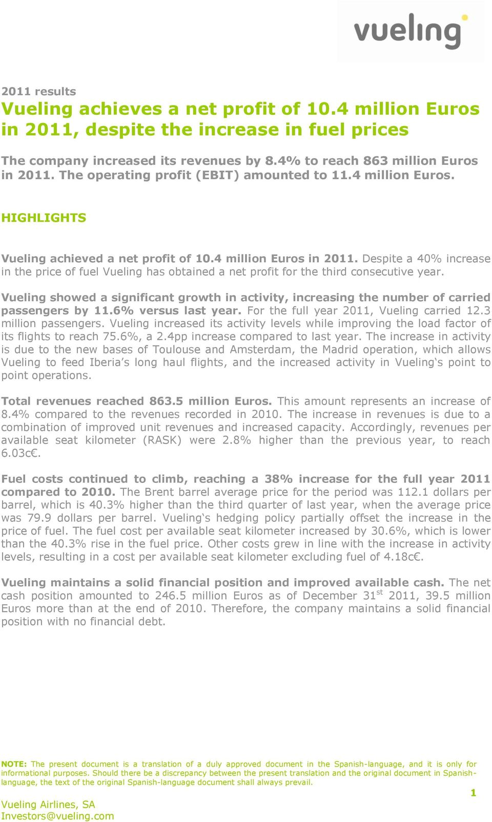 Despite a 40% increase in the price of fuel Vueling has obtained a net profit for the third consecutive year.