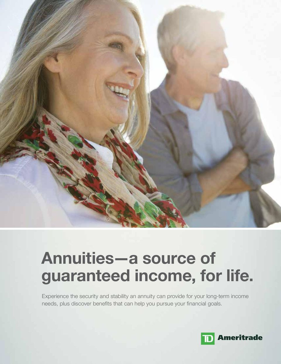 provide for your long-term income needs, plus