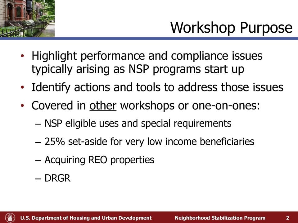 eligible uses and special requirements 25% set-aside for very low income beneficiaries Acquiring REO