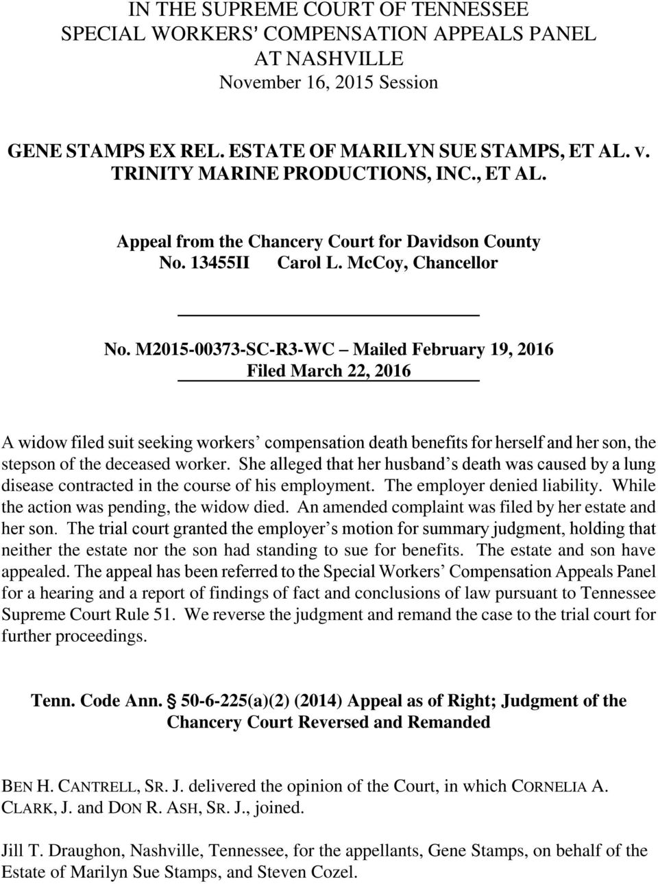 M2015-00373-SC-R3-WC Mailed February 19, 2016 Filed March 22, 2016 A widow filed suit seeking workers compensation death benefits for herself and her son, the stepson of the deceased worker.
