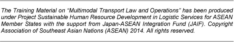 Services for ASEAN Member States with the support from Japan-ASEAN Integration