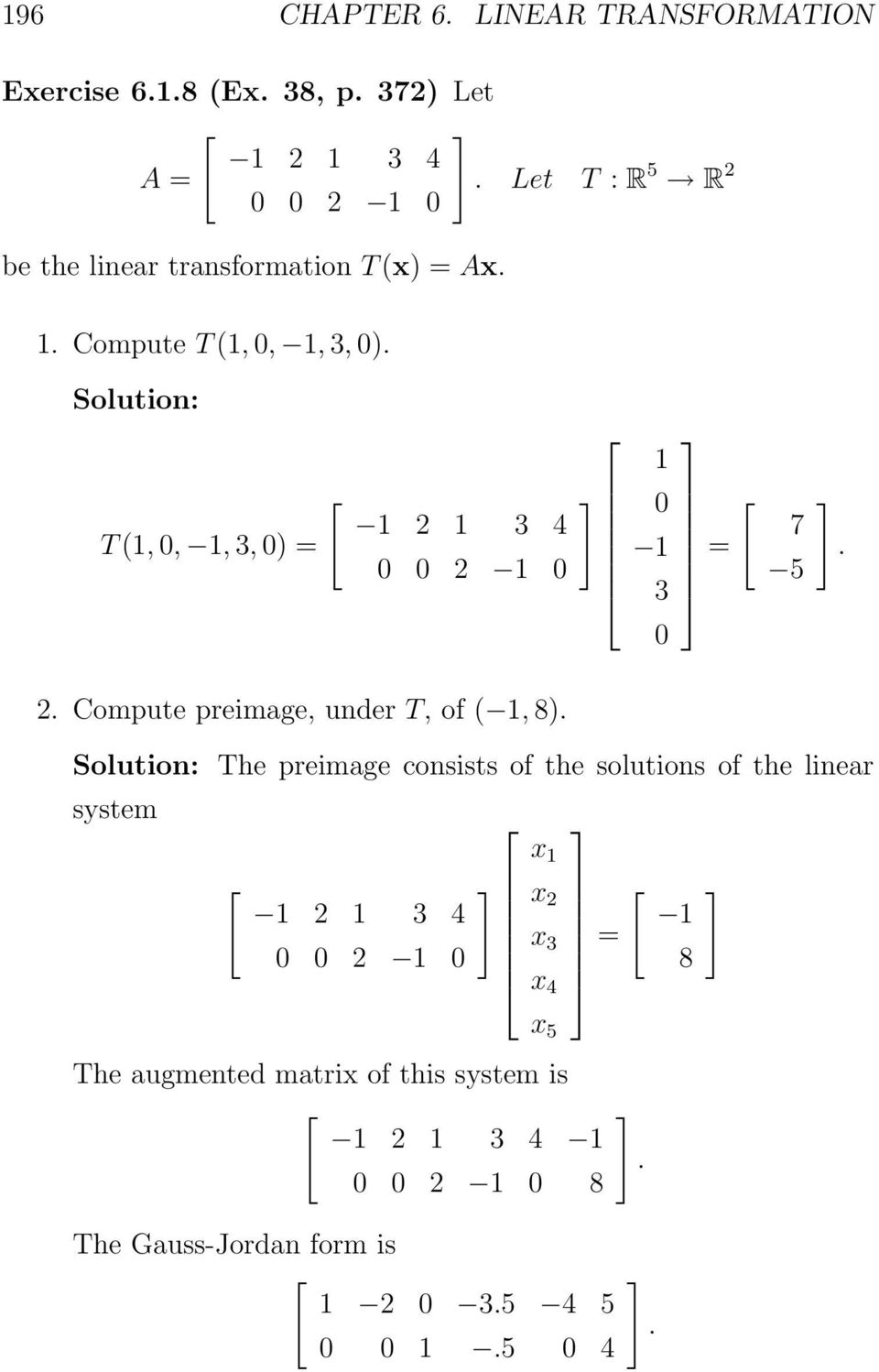 preimage, under T, of (, 8) Solution: The preimage consists of the solutions of the linear
