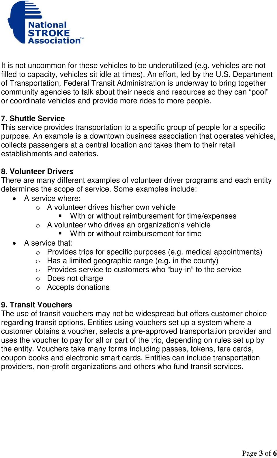 provide more rides to more people. 7. Shuttle Service This service provides transportation to a specific group of people for a specific purpose.