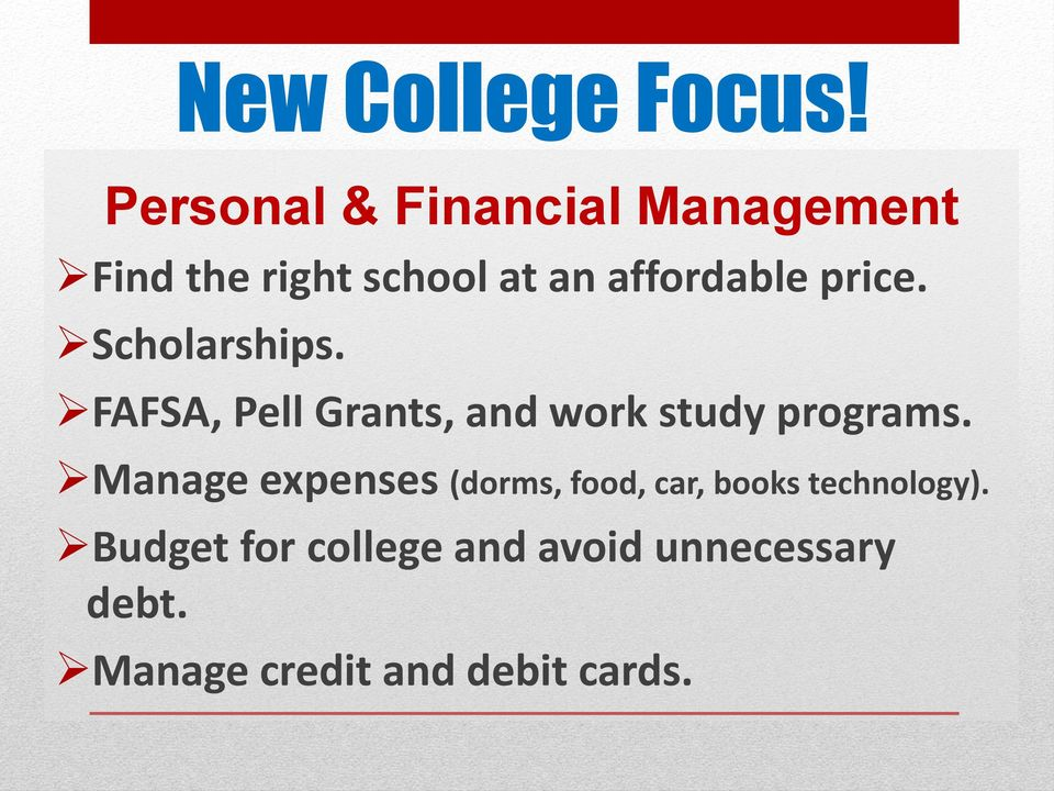 price. Scholarships. FAFSA, Pell Grants, and work study programs.