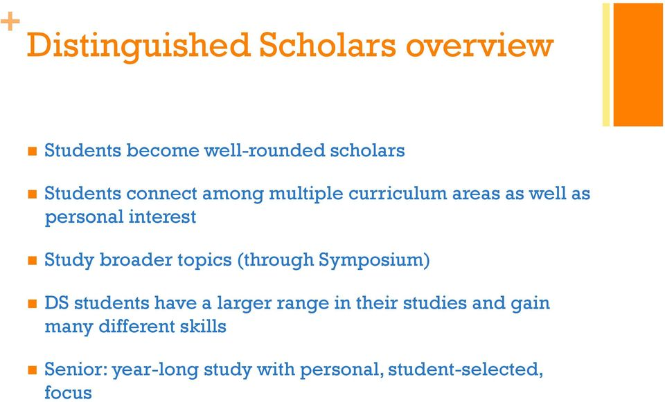 topics (through Symposium) DS students have a larger range in their studies and