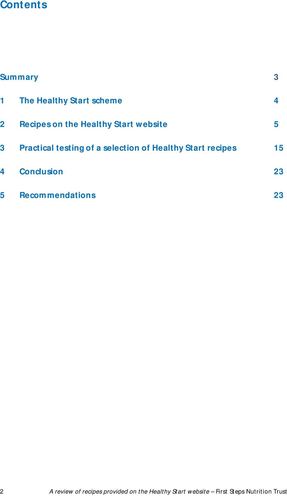 Healthy Start recipes 15 4 Conclusion 23 5 Recommendations 23 2 A