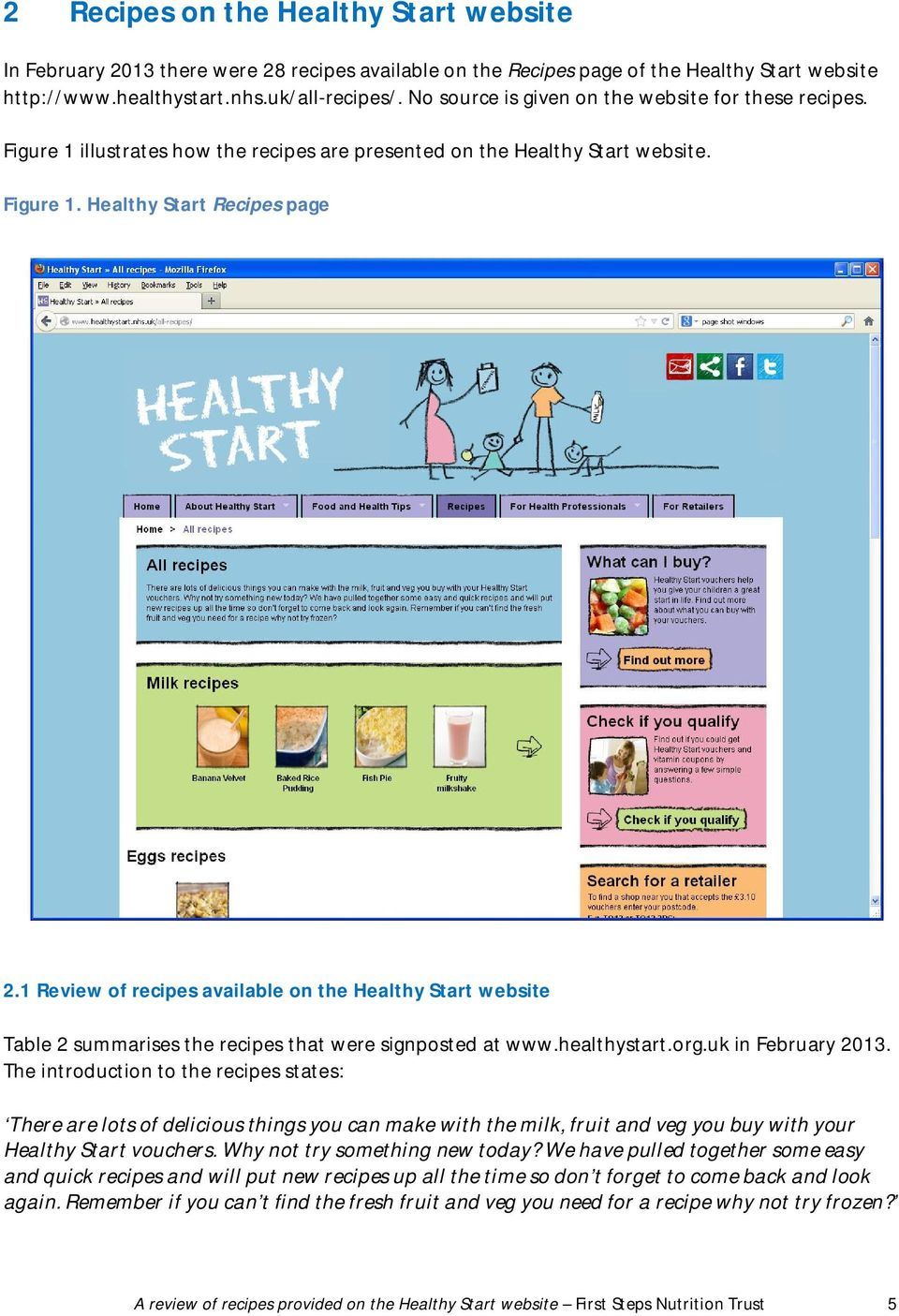 1 Review of recipes available on the Healthy Start website Table 2 summarises the recipes that were signposted at www.healthystart.org.uk in February 2013.