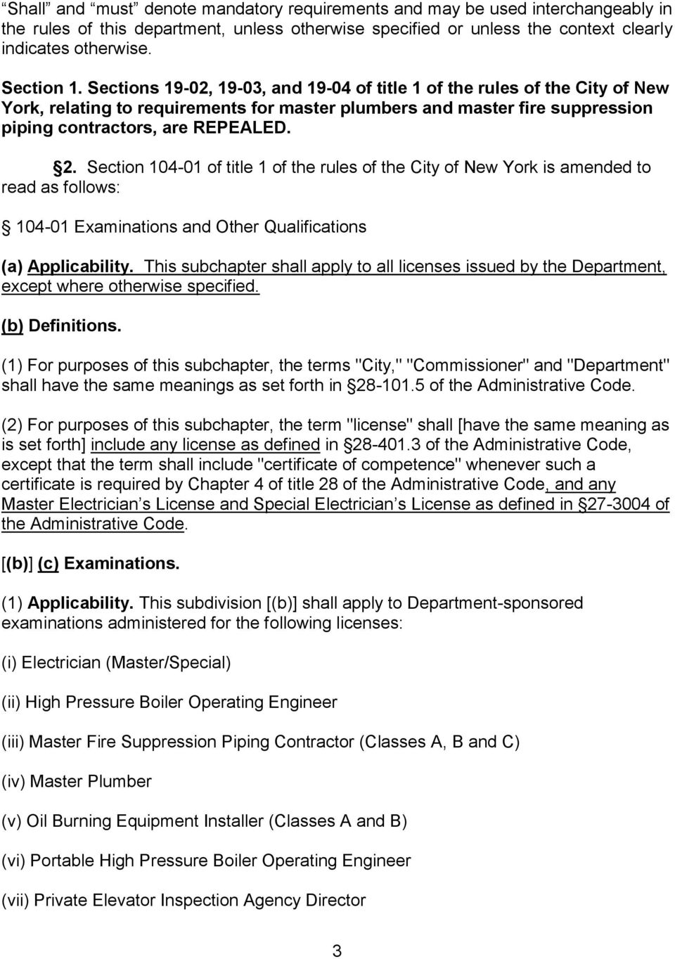 Section 104-01 of title 1 of the rules of the City of New York is amended to read as follows: 104-01 Examinations and Other Qualifications (a) Applicability.