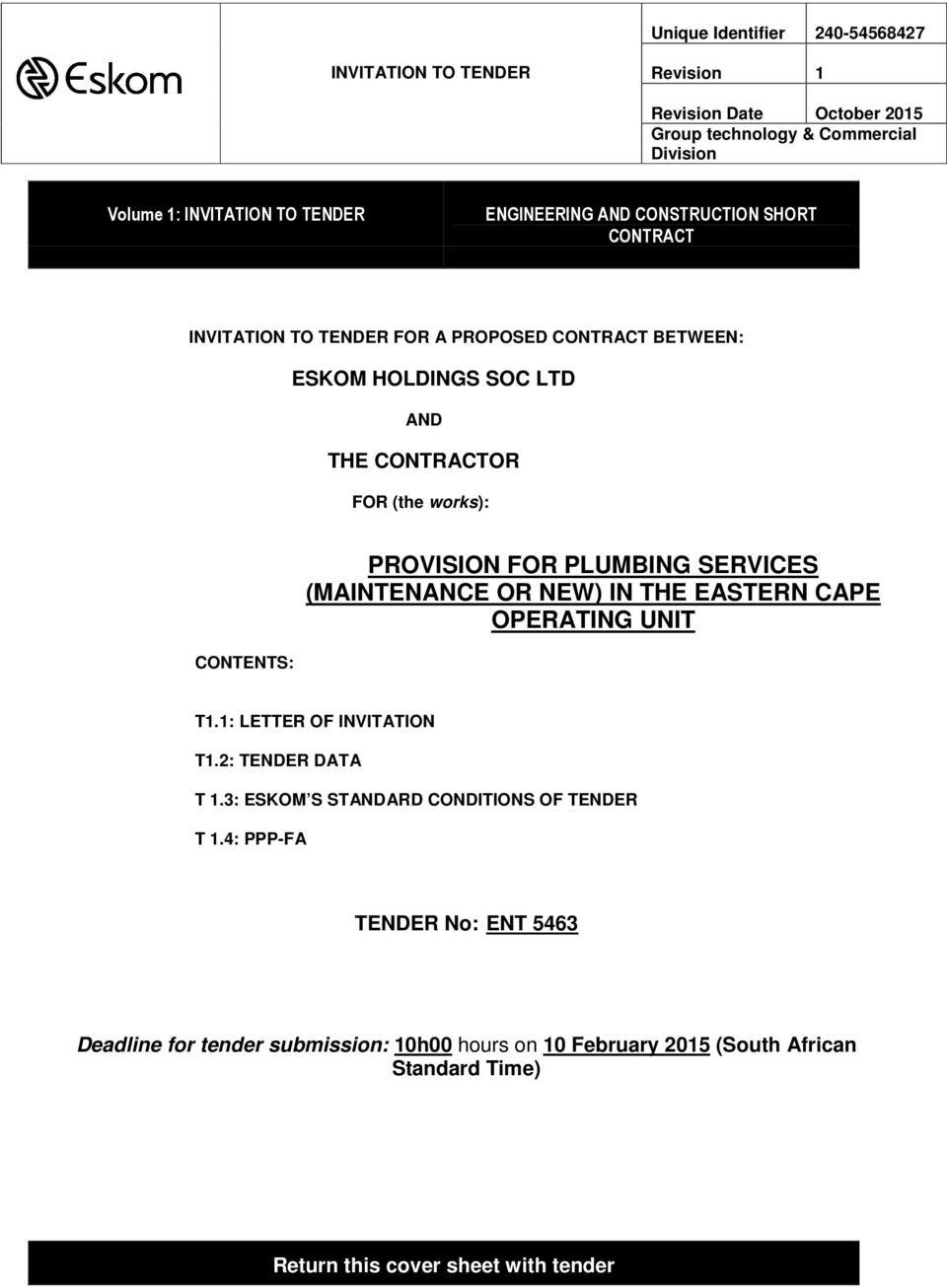 THE EASTERN CAPE OPERATING UNIT T1.1: LETTER OF INVITATION T1.2: TENDER DATA T 1.3: ESKOM S STANDARD CONDITIONS OF TENDER T 1.