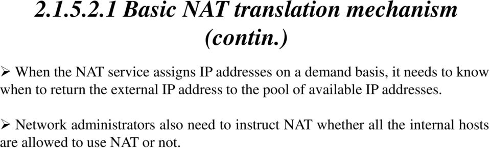 when to return the external IP address to the pool of available IP addresses.