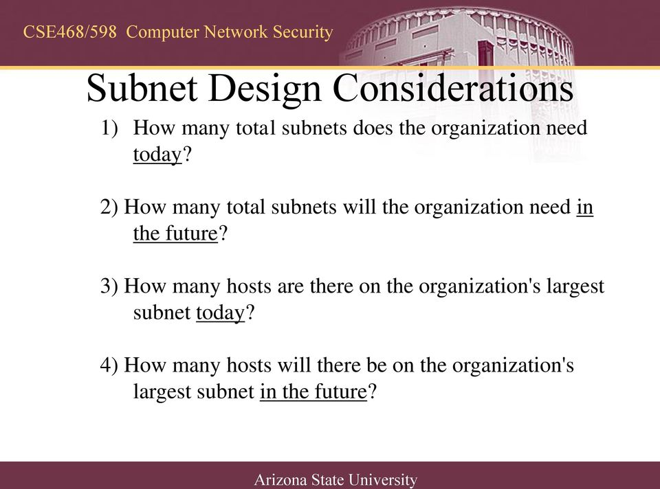 2) How many total subnets will the organization need in the future?