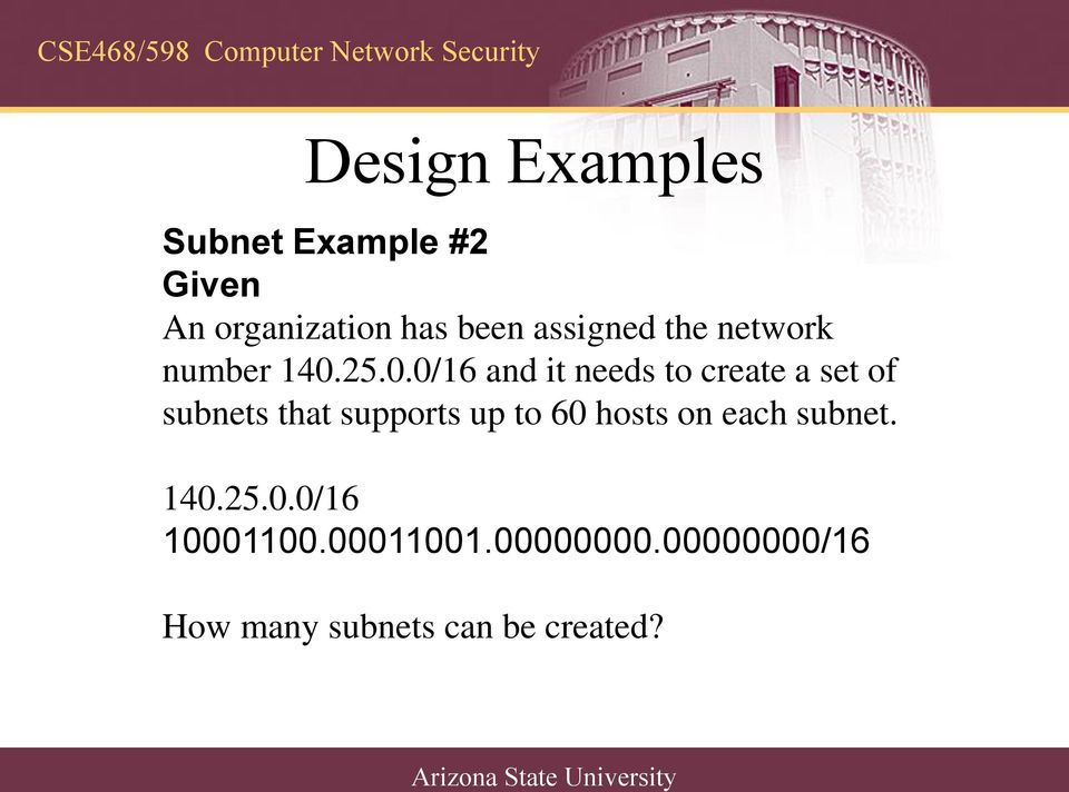 25.0.0/16 and it needs to create a set of subnets that supports up to