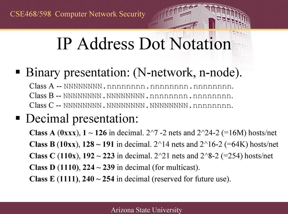 2^7-2 nets and 2^24-2 (=16M) hosts/net Class B (10xx), 128 ~ 191 in decimal.