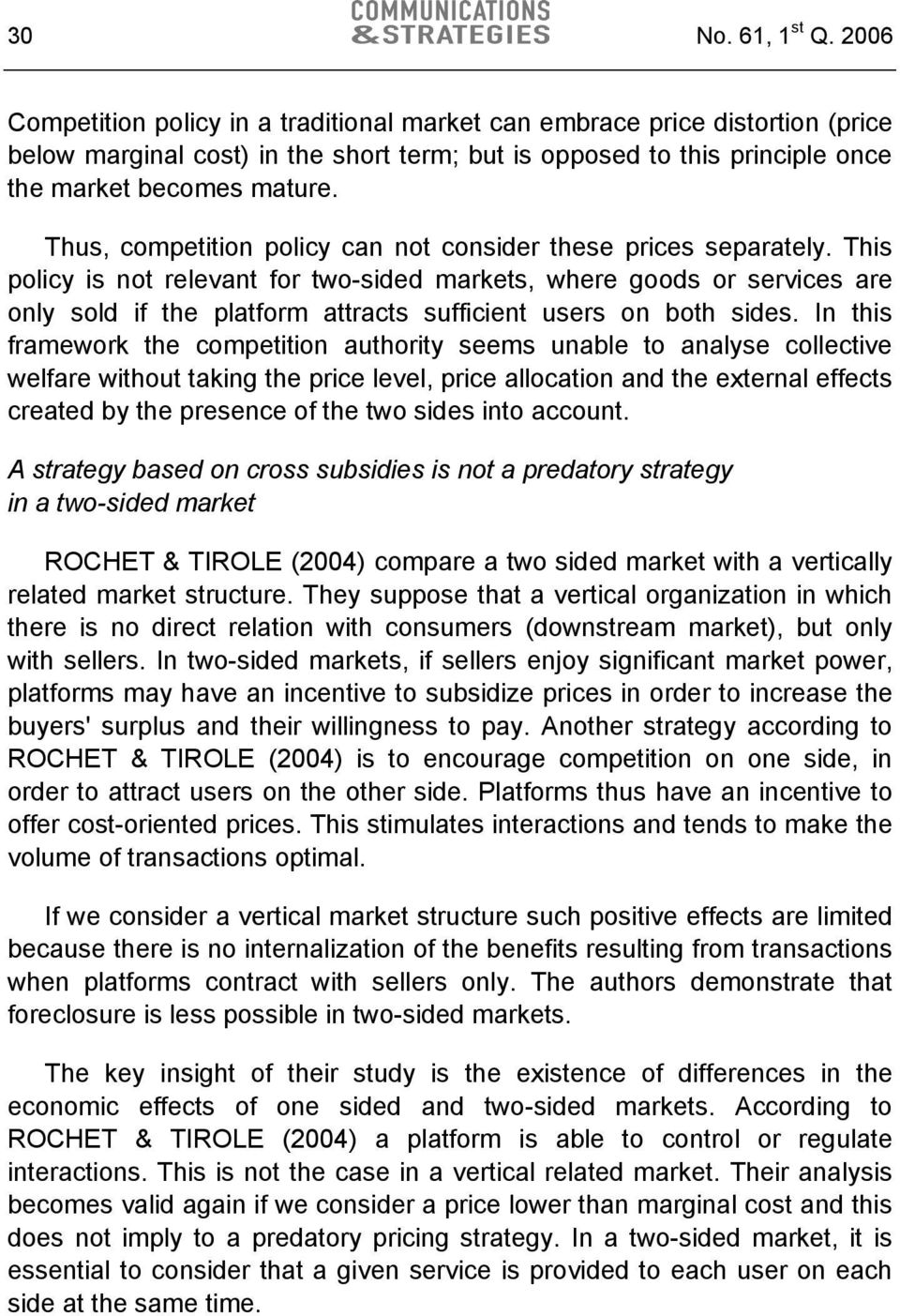 Thus, competition policy can not consider these prices separately.