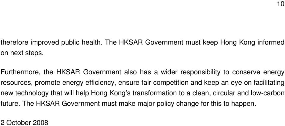 efficiency, ensure fair competition and keep an eye on facilitating new technology that will help Hong Kong s