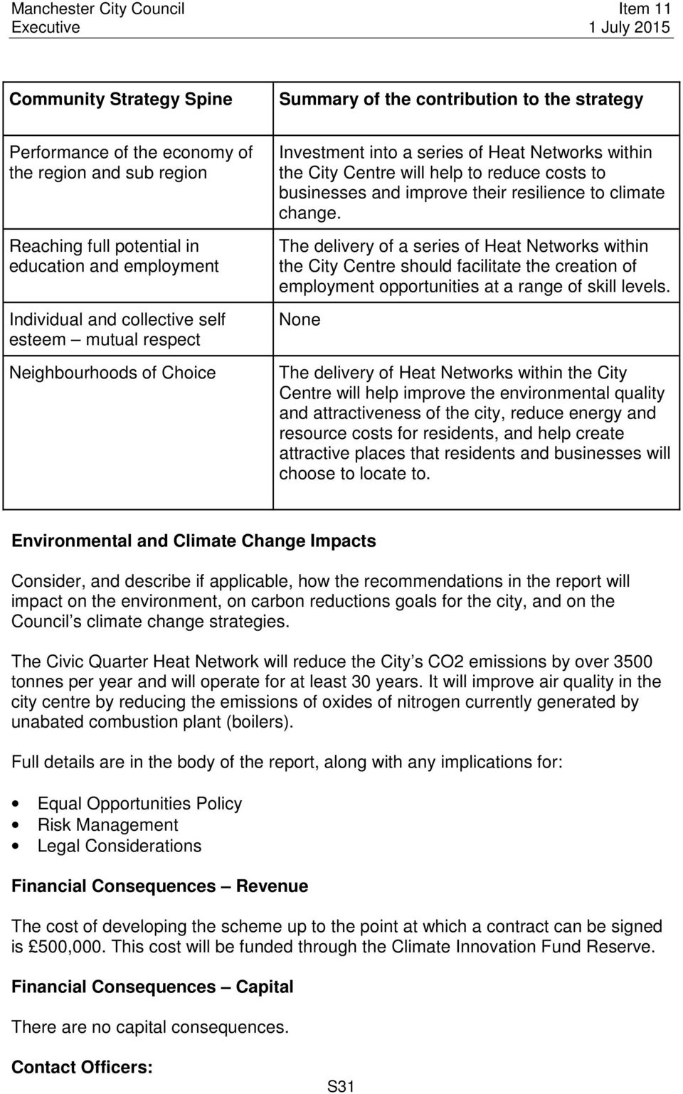 climate change. The delivery of a series of Heat Networks within the City Centre should facilitate the creation of employment opportunities at a range of skill levels.