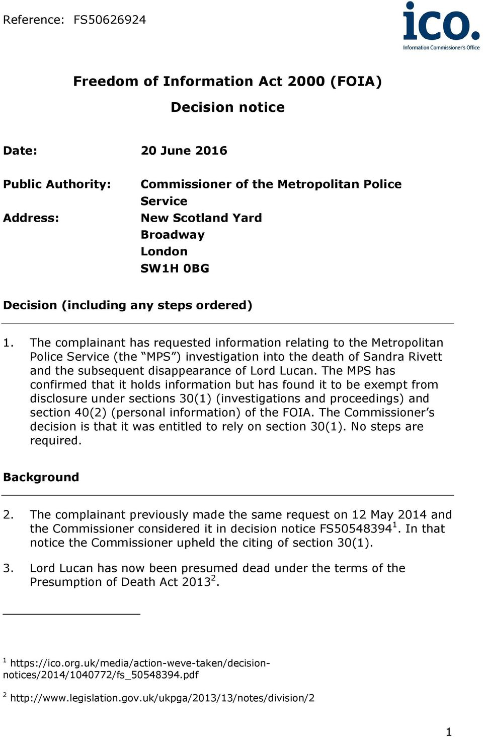 The complainant has requested information relating to the Metropolitan Police Service (the MPS ) investigation into the death of Sandra Rivett and the subsequent disappearance of Lord Lucan.