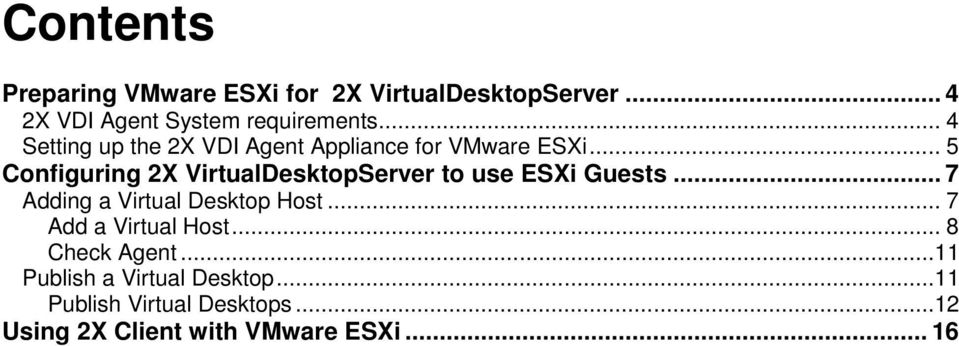 .. 5 Configuring 2X VirtualDesktopServer to use ESXi Guests... 7 Adding a Virtual Desktop Host.