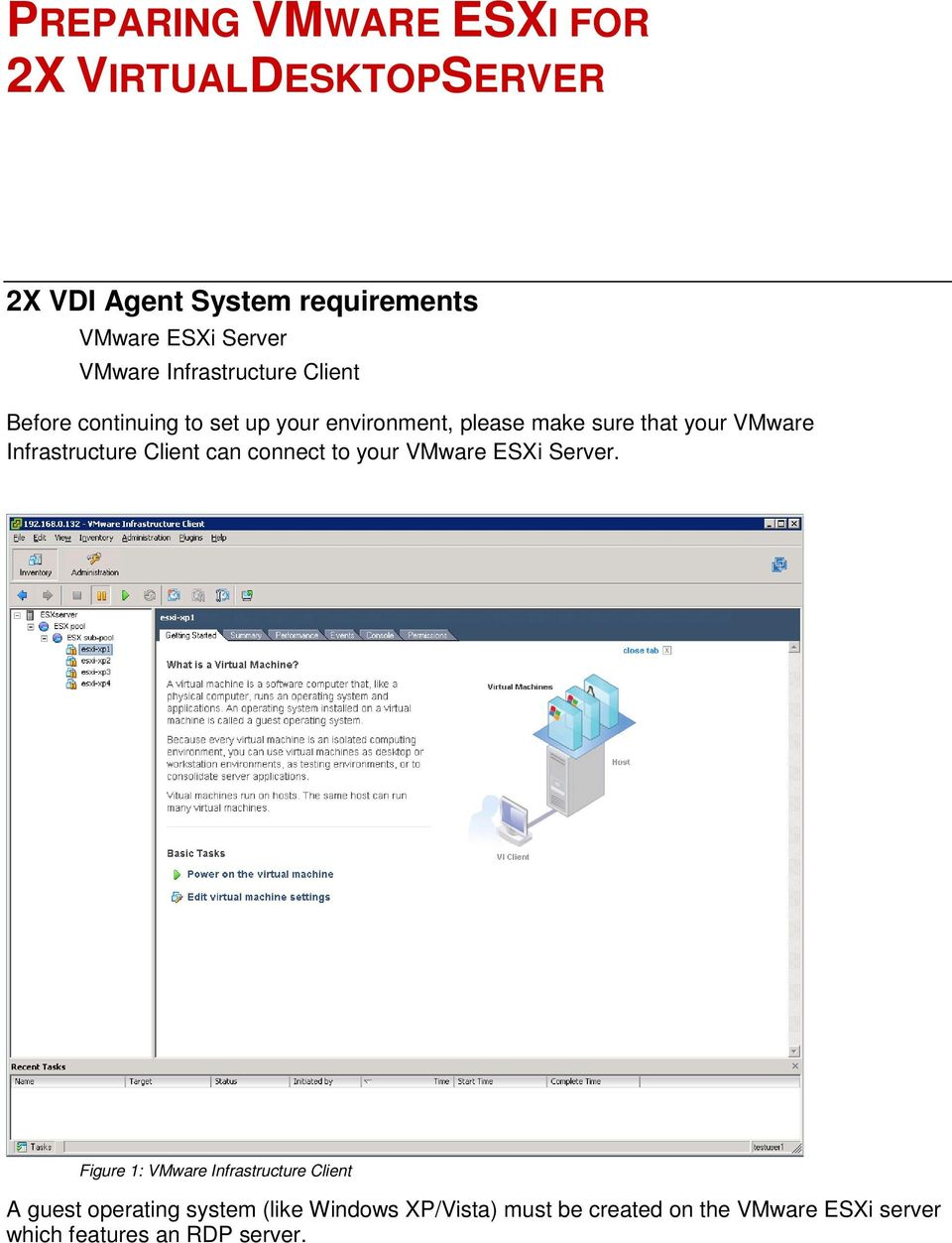 VMware Infrastructure Client can connect to your VMware ESXi Server.