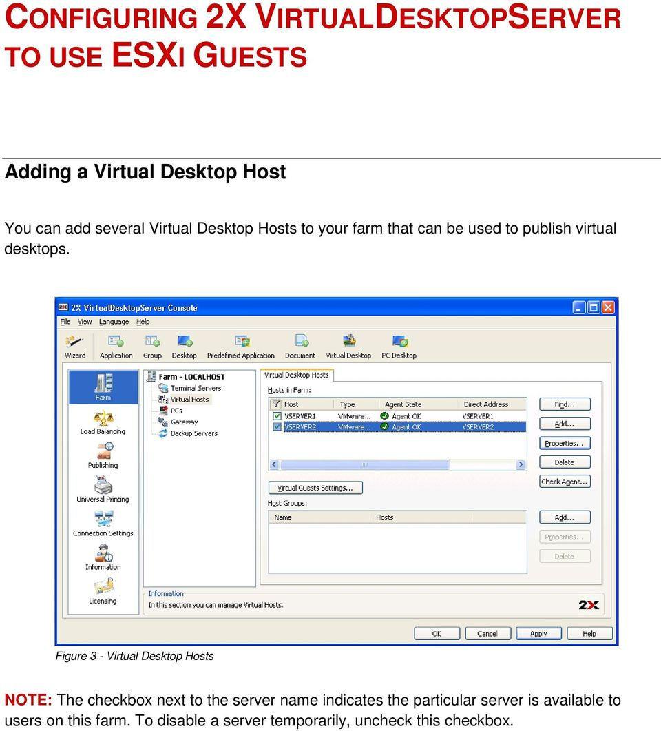 Figure 3 - Virtual Desktop Hosts NOTE: The checkbox next to the server name indicates the