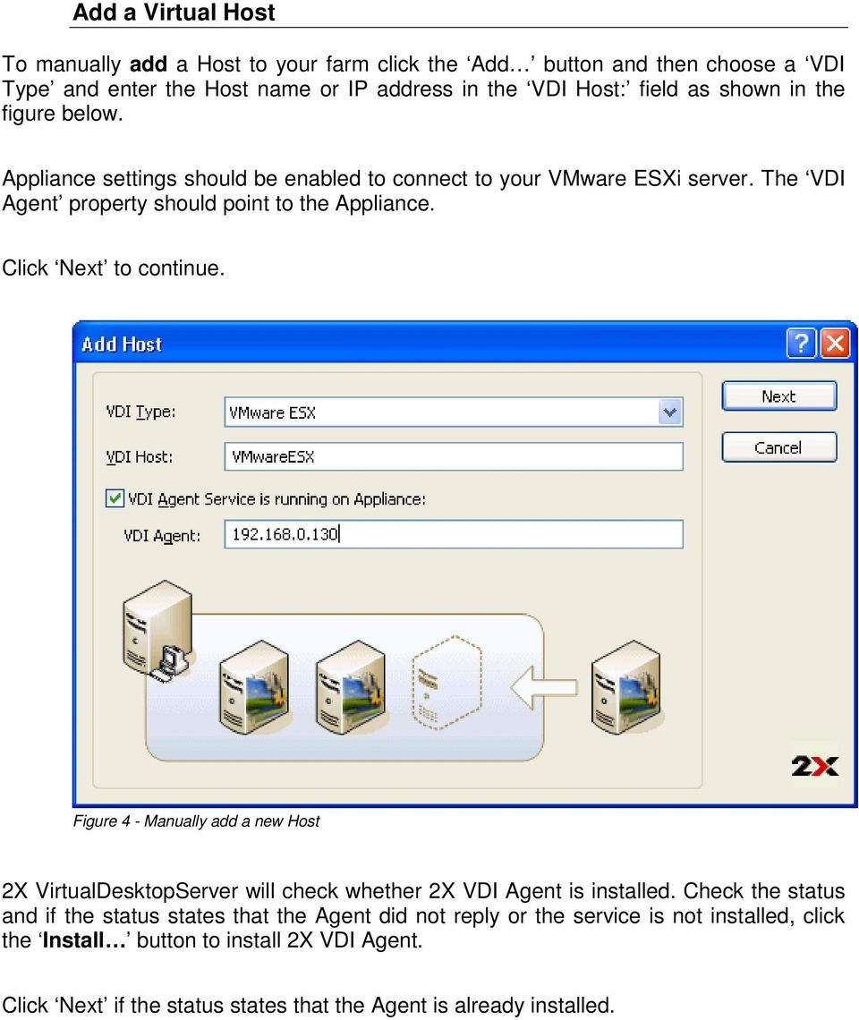 Click Next to continue. Figure 4 - Manually add a new Host 2X VirtualDesktopServer will check whether 2X VDI Agent is installed.