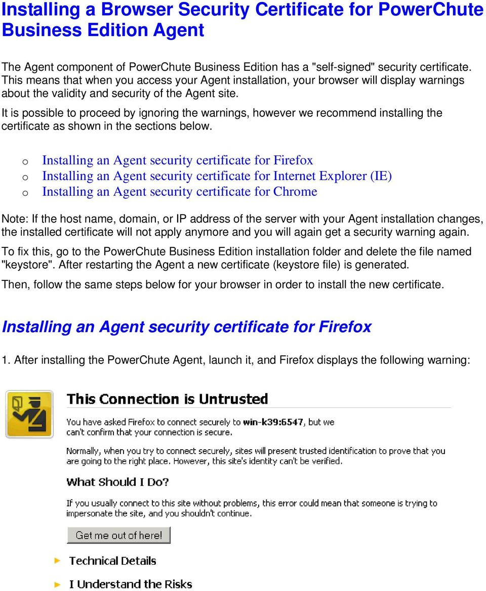 It is possible to proceed by ignoring the warnings, however we recommend installing the certificate as shown in the sections below.