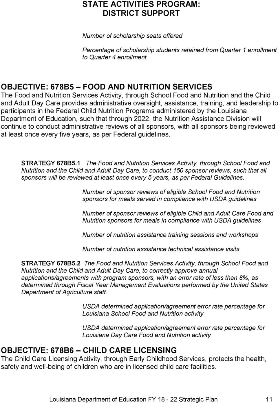 to participants in the Federal Child Nutrition Programs administered by the Louisiana Department of Education, such that through 2022, the Nutrition Assistance Division will continue to conduct