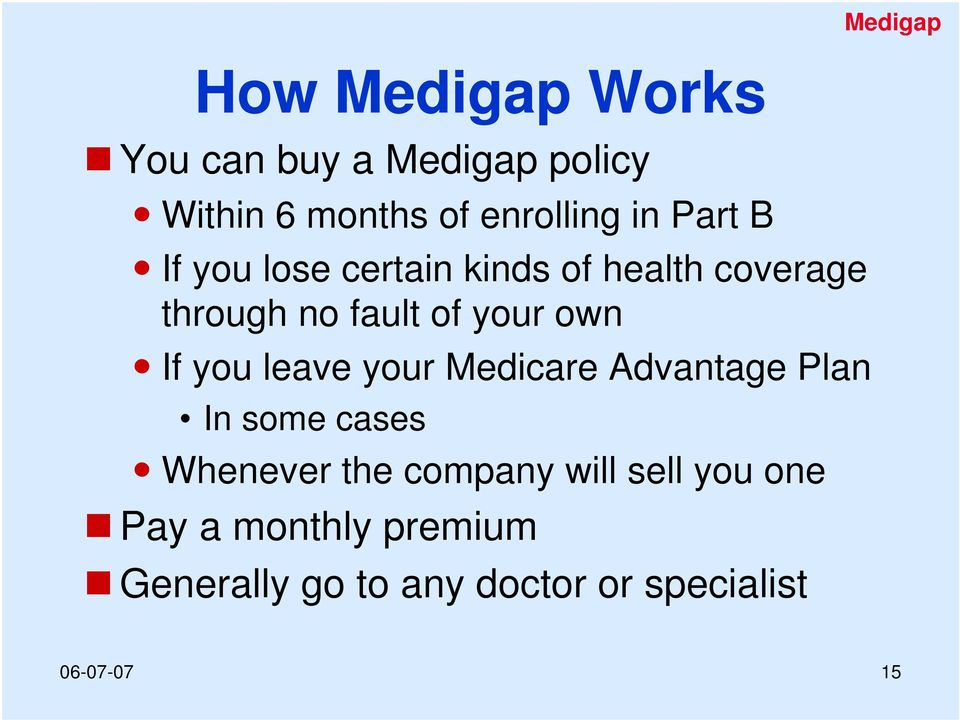 If you leave your Medicare Advantage Plan In some cases Whenever the company will